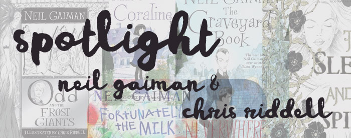 Spotlight: Neil Gaiman & Chris Riddell